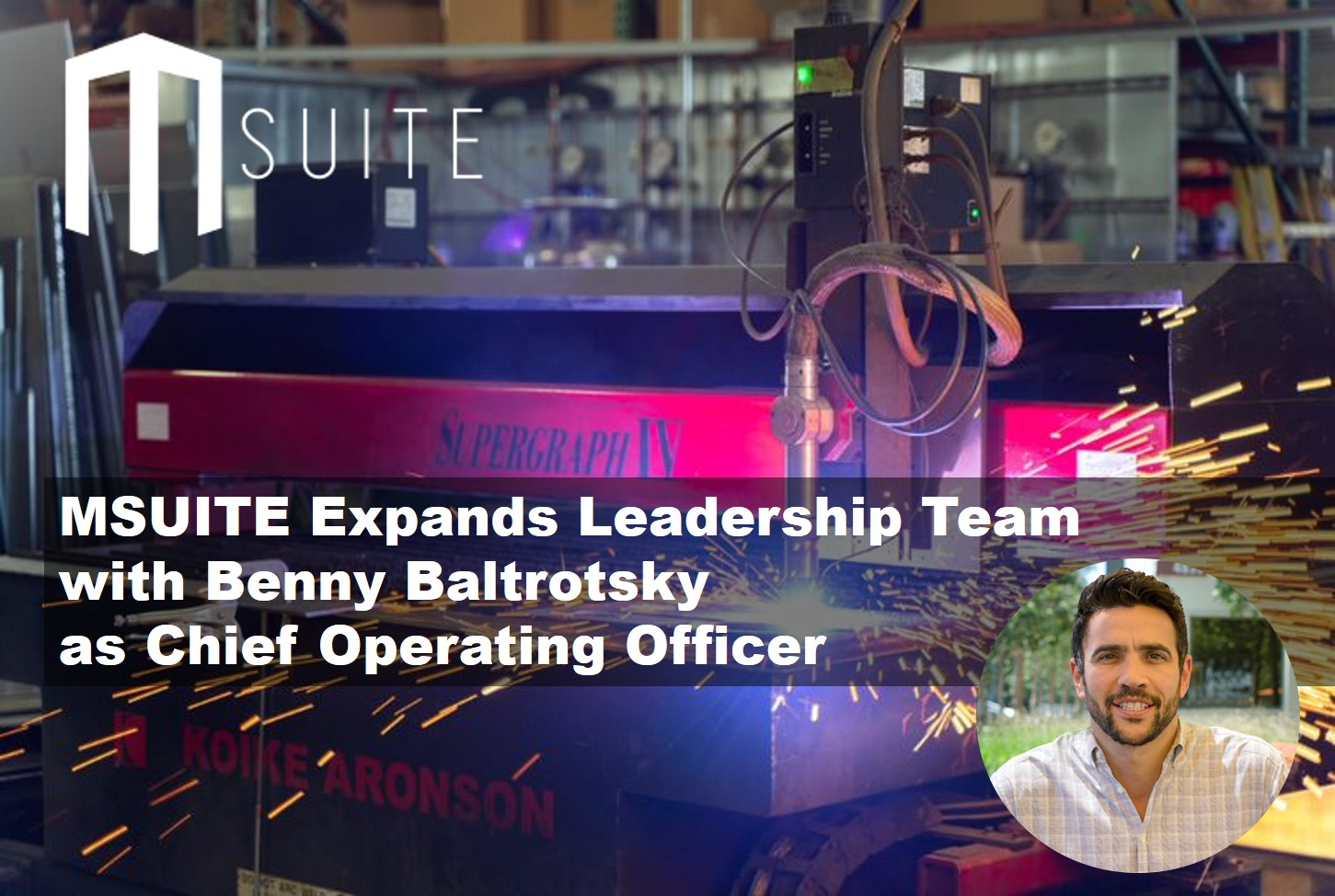 MSUITE Expands Leadership Team with Benny Baltrotsky as Chief Operating Officer