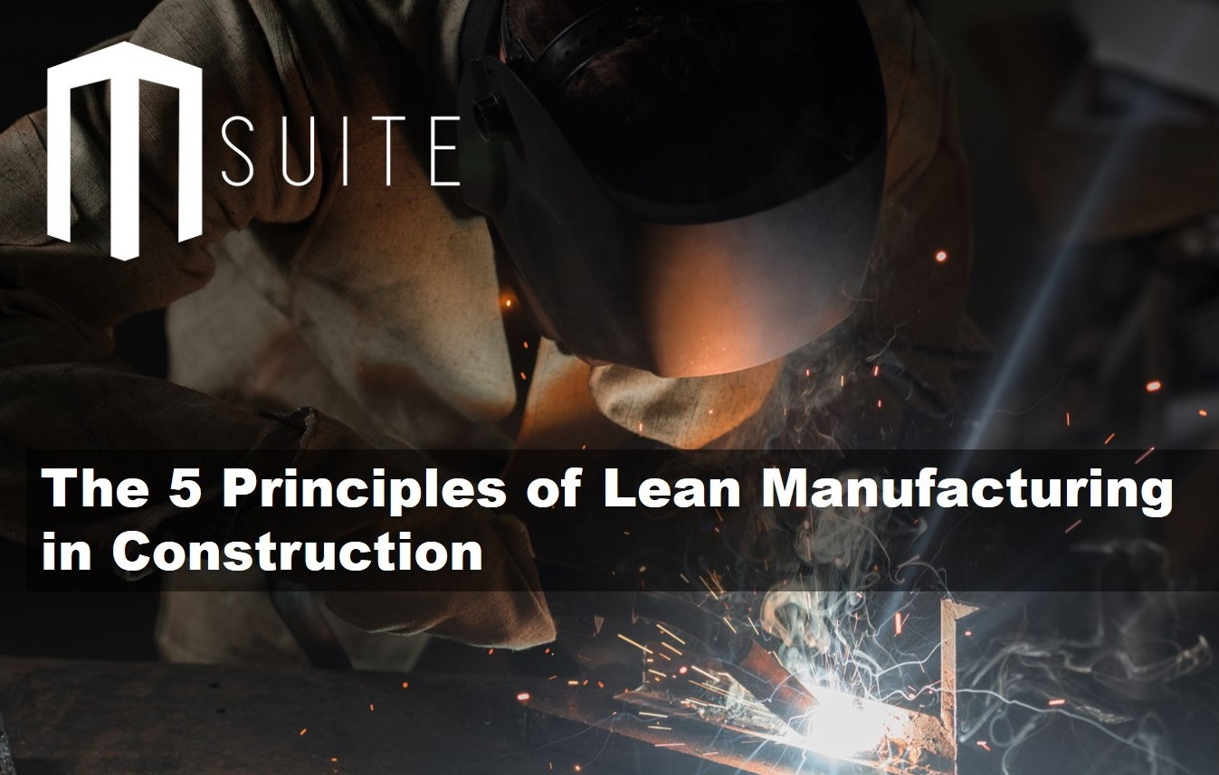 The 5 Principles of Lean Manufacturing in Construction
