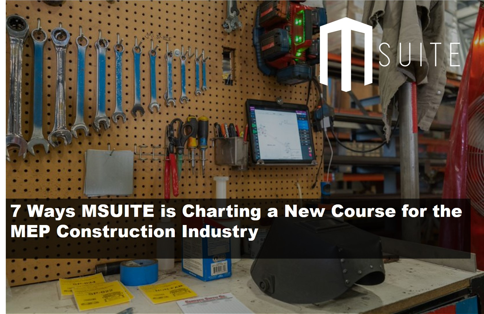 7 Ways MSUITE is Charting a New Course for the MEP Construction Industry