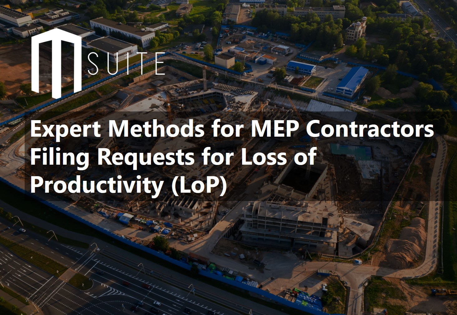 Expert Methods for MEP Contractors Filing Requests for Loss of Productivity (LoP)