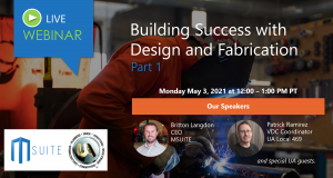 UA Webinar Part 1 Building Success with  Design and fabrication