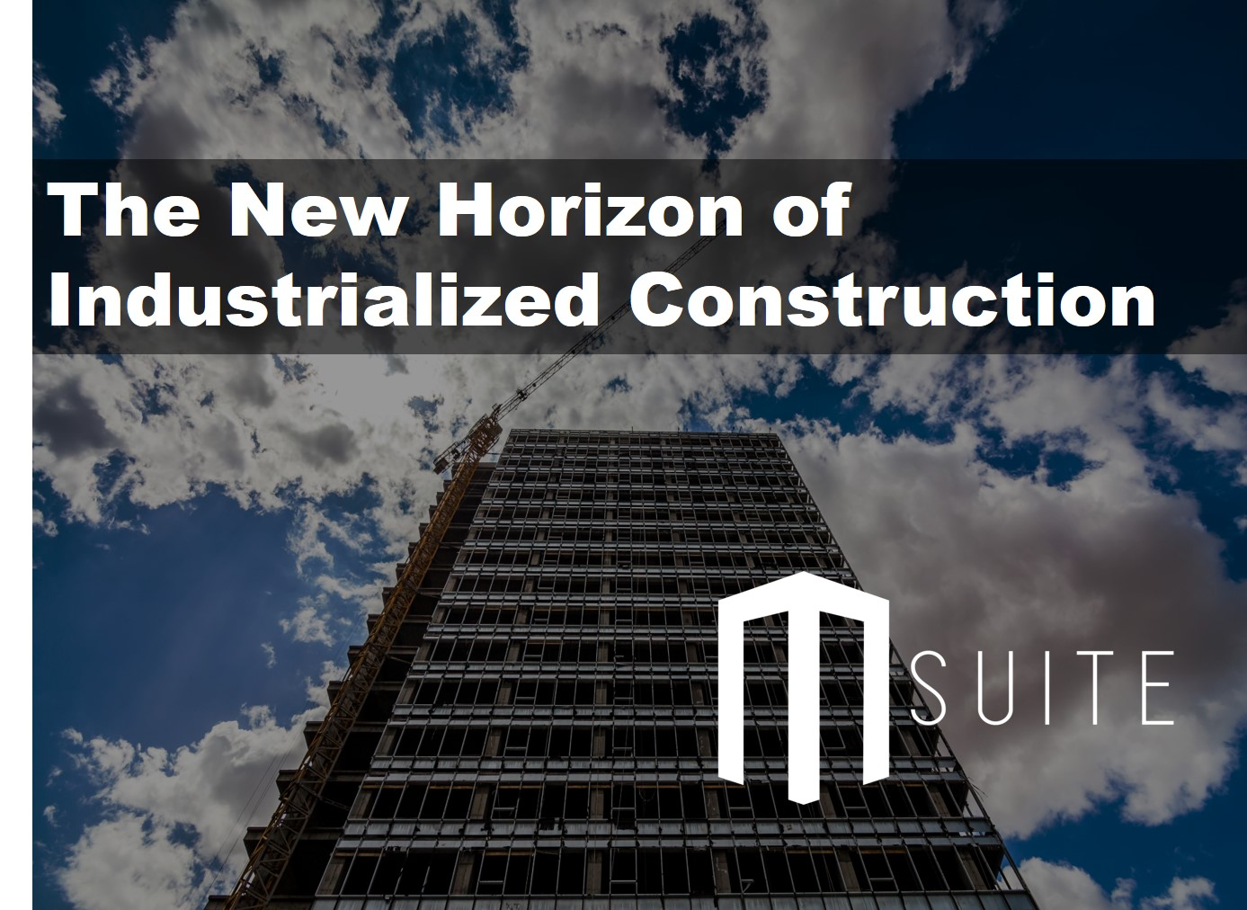 The New Horizon of Industrialized Construction