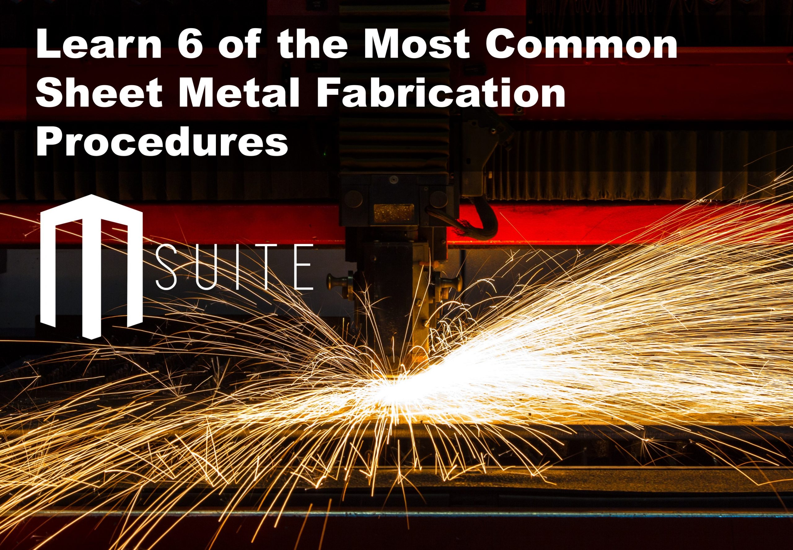 Learn 6 of the Most Common Sheet Metal Fabrication Procedures